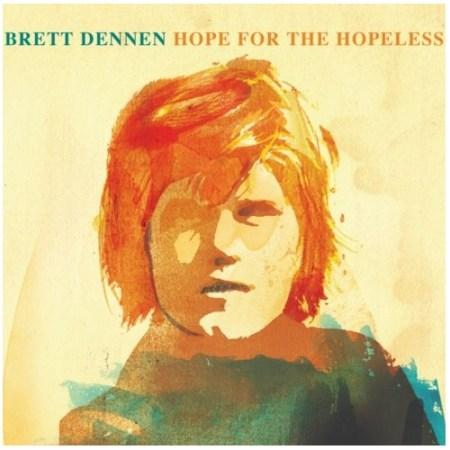 Brett Dennen - Hope for the Hopeless