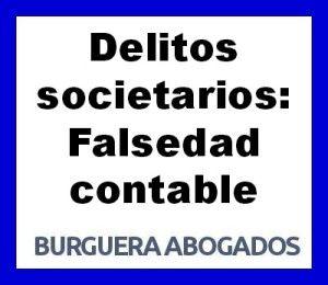 delitos societarios falsedad contable