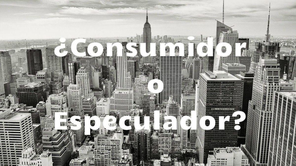 consumidor o especulador