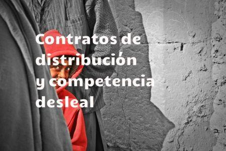 contratos distribucion y competencia desleal