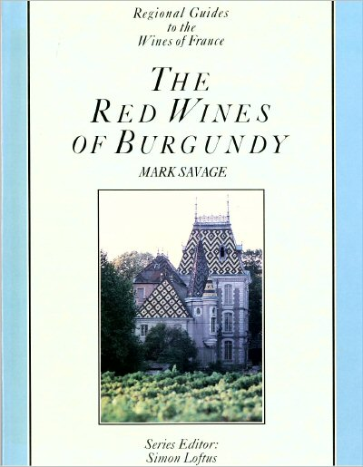 red-wines-of-burgundy-mark-savage