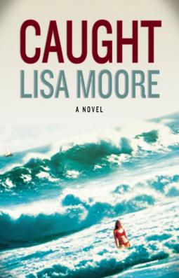 Lisa Moore Caught Grove Press