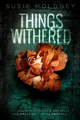 Things Withered Moloney