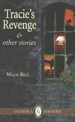 Tracie's Revenge Wade Bell