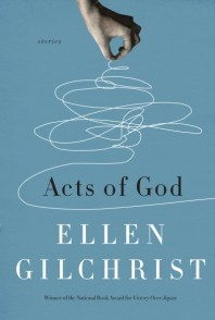 Ellen Gilchrist Acts of God