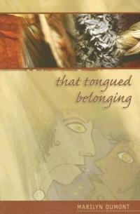 Dumont Tongued Belonging