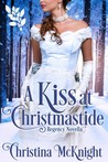 Spotlight: A Kiss at Christmastide by Christina McKnight (Excerpt & Review)