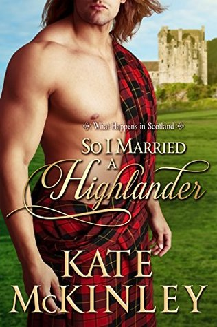 ACR Review: So I Married a Highlander by Kate McKinley