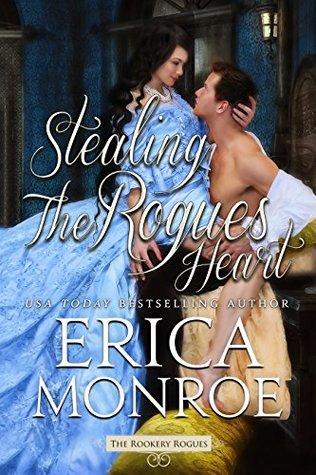 Author Visit: Stealing a Rogue's Heart by Erica Monroe (Excerpt & Giveaway)