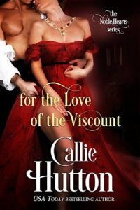 Author Visit: For the Love of the Viscount  by Callie Hutton (Excerpt, Review & Giveaway)