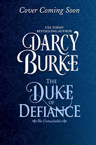 COVER REVEAL: The Duke of Defiance by Darcy Burke (Cover Reveal & Giveaway)