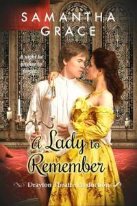 Spotlight: A Lady to Remember by Samantha Grace (Excerpt & Giveaway)