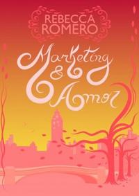 Resenha: Marketing & Amor, Rebecca Romero 17