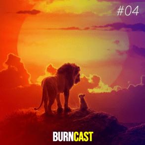 BURNCAST #04 - Afinal, o novo Rei Leão vale a pena? (feat. Luan) 21