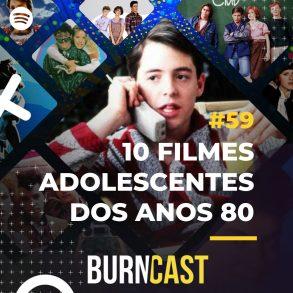 BURNCAST #59: 10 filmes Adolescentes que marcaram os anos 80 18