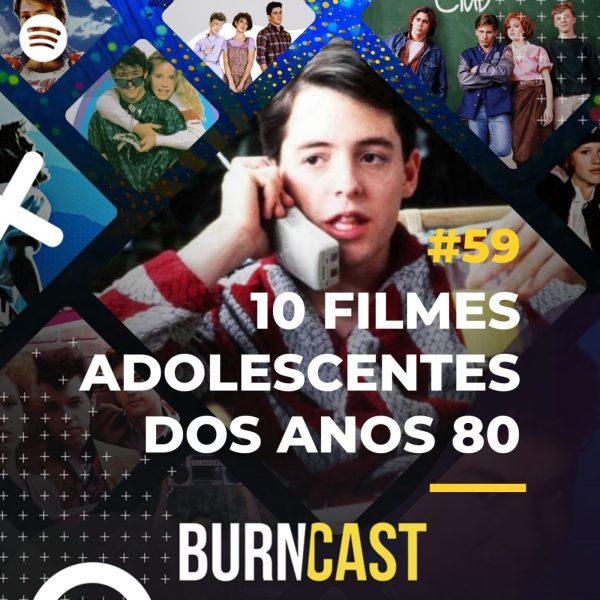 BURNCAST #59: 10 filmes Adolescentes que marcaram os anos 80 23