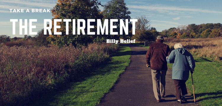 The Retirement Billy Belief