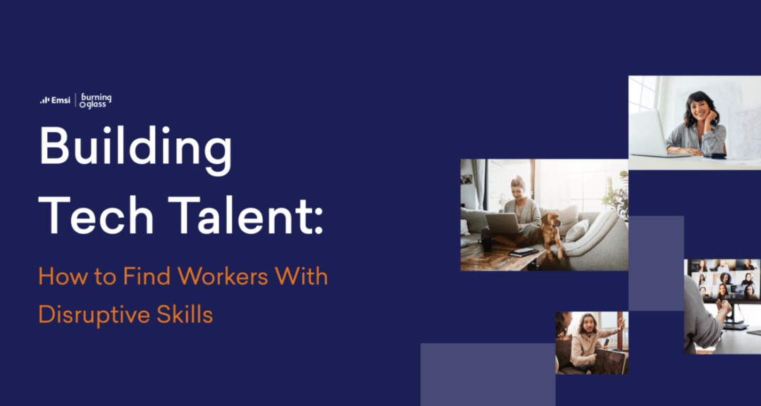 Building Tech Talent: How to Find Workers With Disruptive Skills