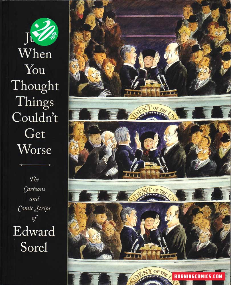 Edward Sorel: Just When You Thought Things Couldn't Get Worse (2007)