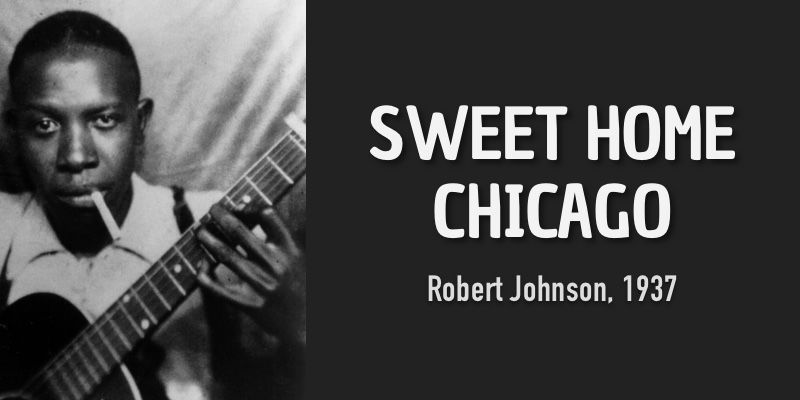 Written by robert johnson and released in august 1937, this song has been recorded by countless artists. Sweet Home Chicago R Johnson S Version Burninguitar