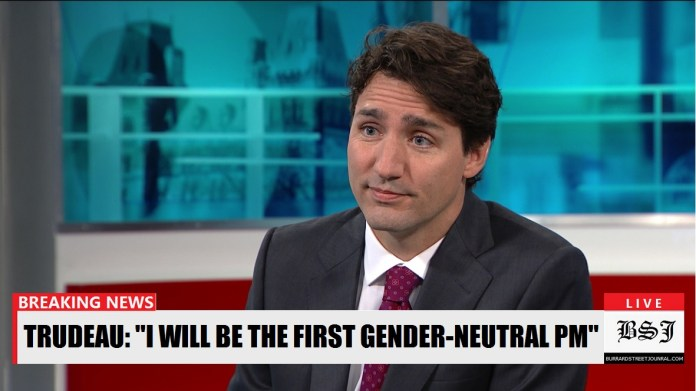 Trudeau Outlines Commitment To Becoming Fully Genderless | Trudeau gender neutral by 2019