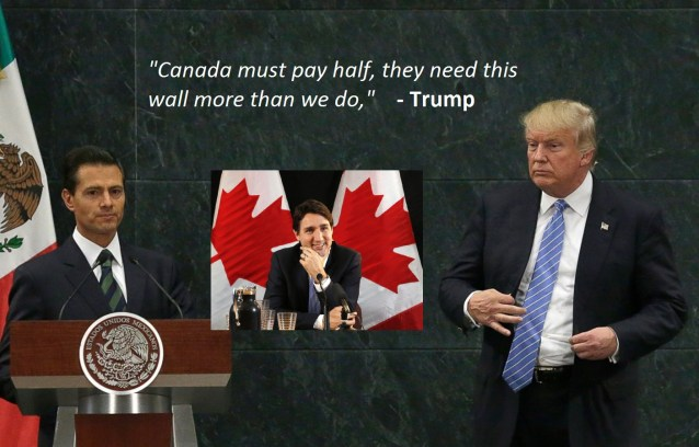 Trump Reassures Mexico That Canada Will Pay For Half Of Border Wall | Harper Reverse Retirement Decision