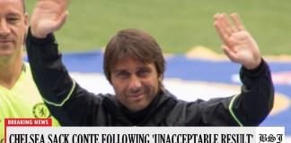 """Antonio Conte Sacked By Chelsea Following """"Unacceptable Result'"""