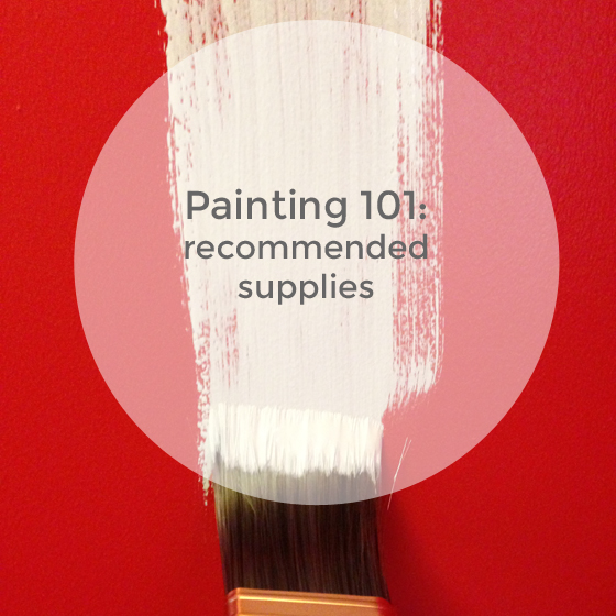 painting 101: recommended supplies