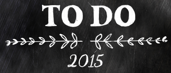 2015 to-do list | Burritos and Bubbly