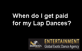 When do I get paid for my Lap Dances