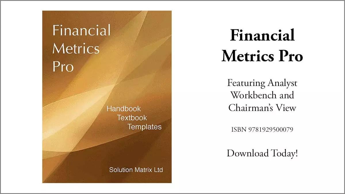 Financial Metrics Pro Tutorial, Handbook, Templates