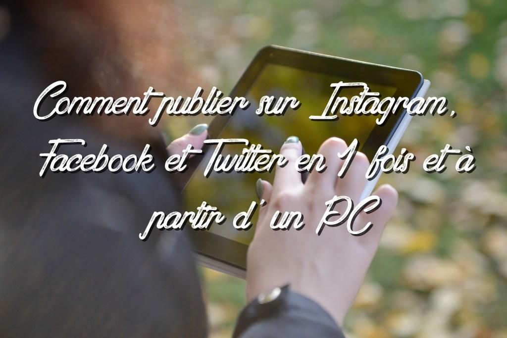 comment_publier_instagram_facebook_twitter_pc
