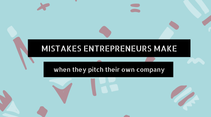 Pitch Mistakes Entrepreneurs