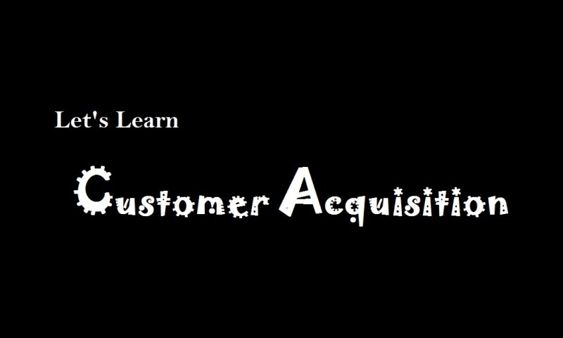 What is Customer Acquisition?