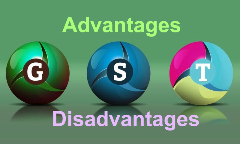 Advantages and Disadvantages of GST
