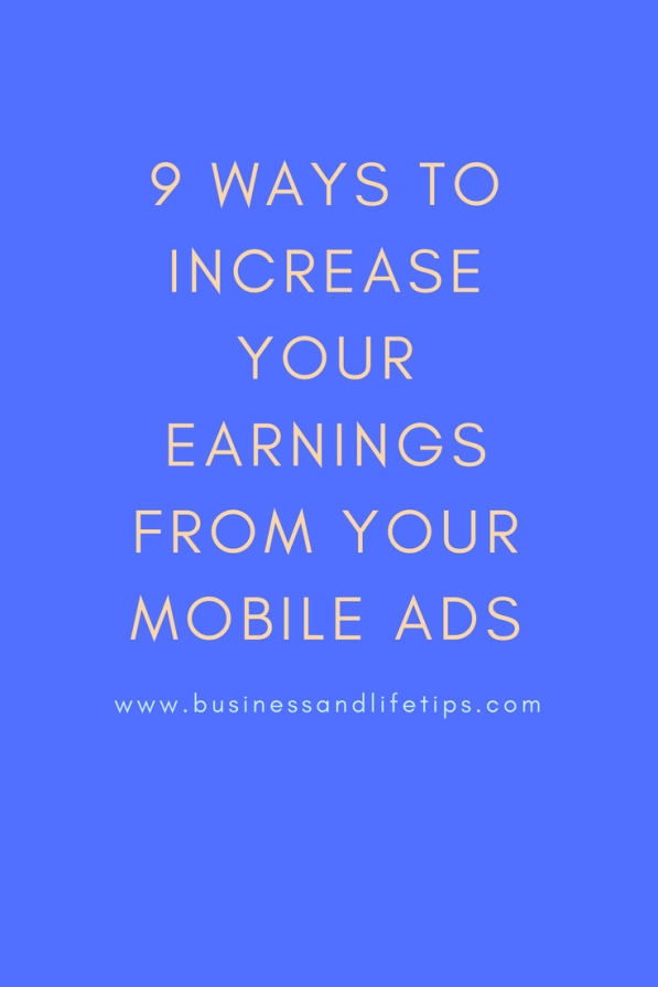 9 Ways to increase your earnings from your mobile ads