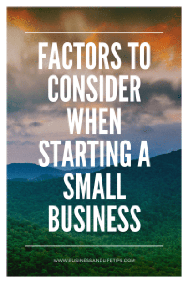 Factors to consider when starting a small business