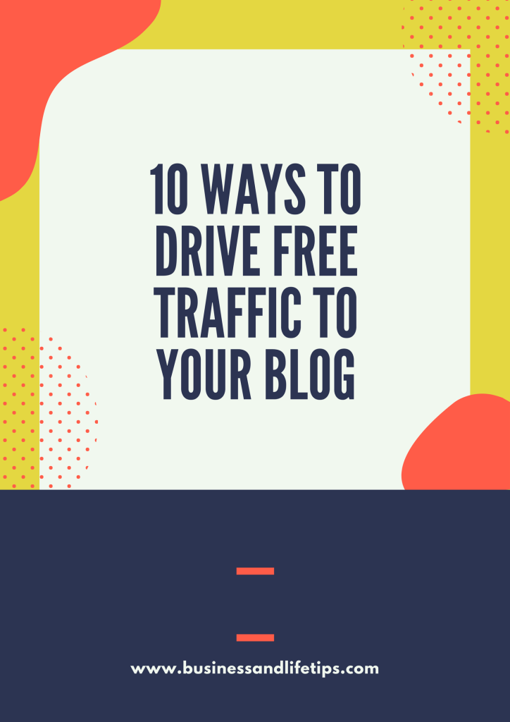 10 ways to drive free traffic to your blog