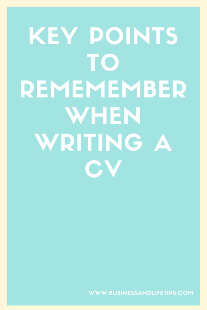 Key Points to remember when Writing a CV