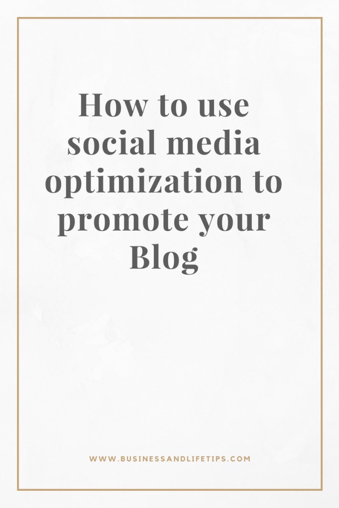 How to use social media optimization to promote your blog