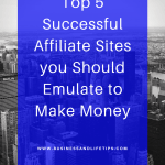 Top 5 Successful Affiliate Sites to help you Make Money online