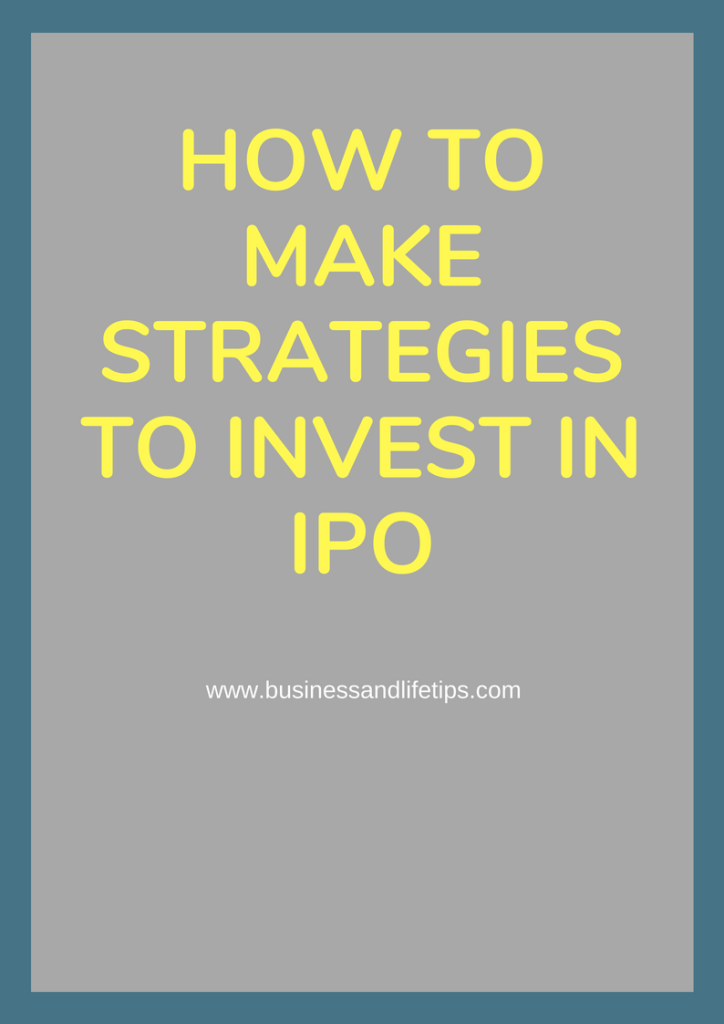 Strategies to invest in IPO