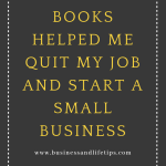 How these Books helped me quit my job and start a Small Business