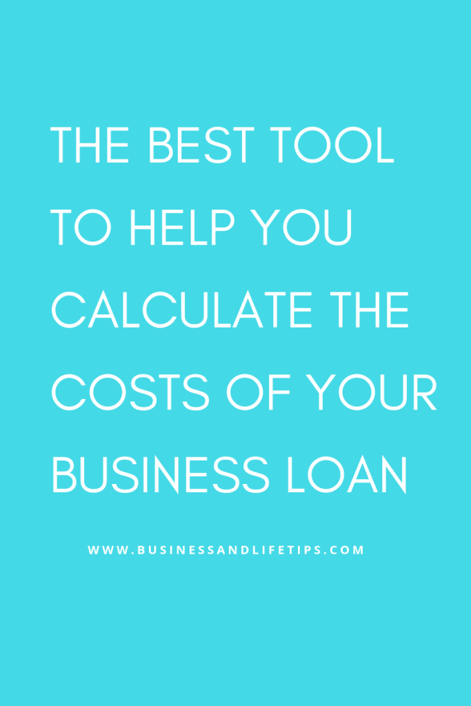 The best tool to help you calculate the costs of your business loan