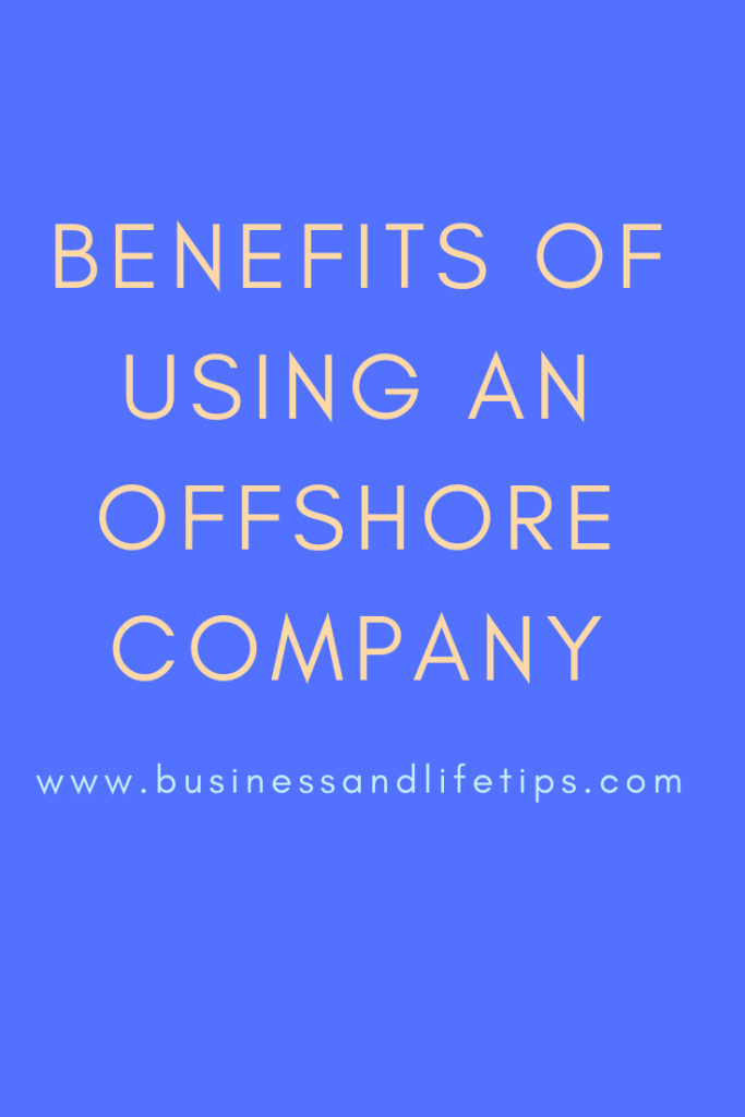 Benefits of using an offshore company