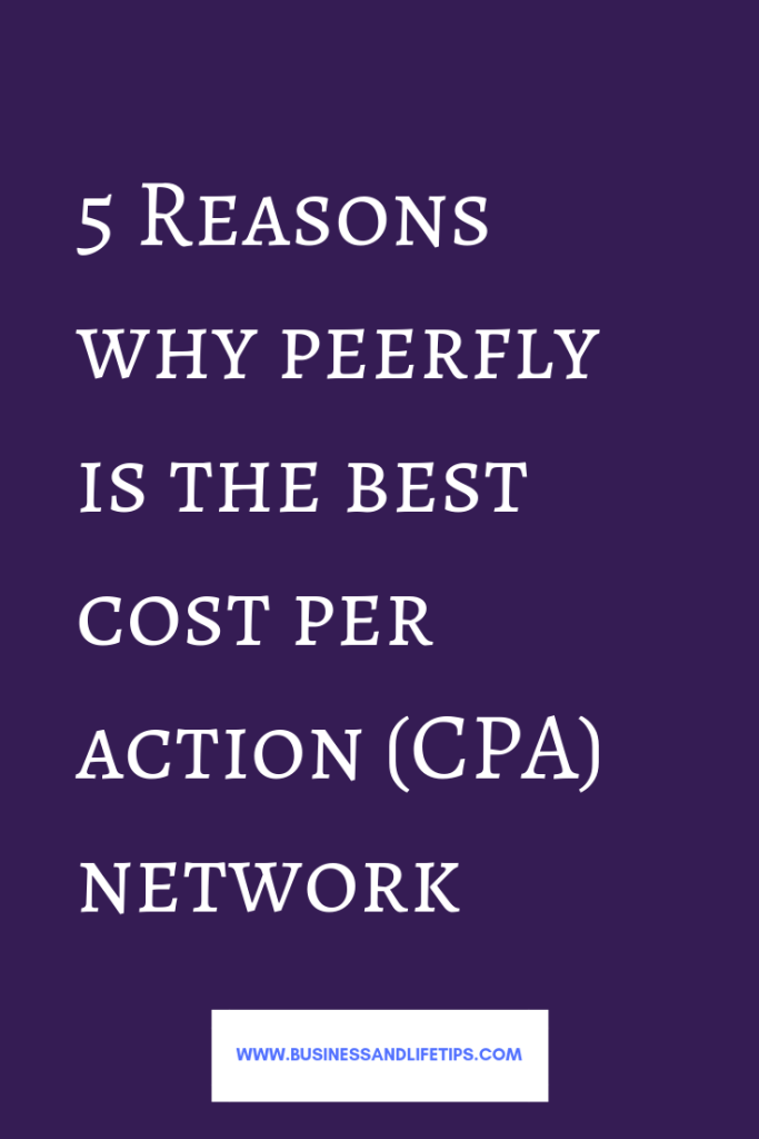 Reasons why Peerfly is the best Cost Per Action (CPA) Network