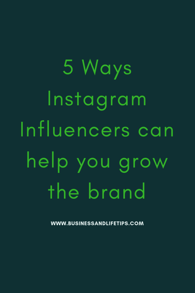 5 ways Instagram influencers can help you grow your brand
