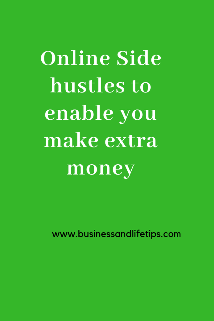 Online Side hustles to enable you make extra money
