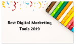 Best Tools for Improving your Digital Marketing Experience