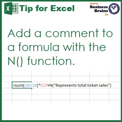 "A formula example shows the N function after a calculation =SUM(C4:C14)*C17+N(""Represents total ticket sales"")"
